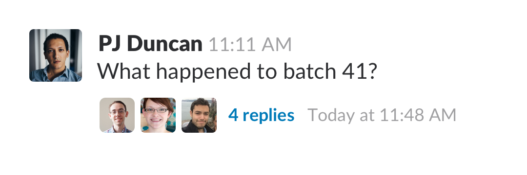 """a threaded message, with replies waiting. """"What happened to batch 41?"""""""